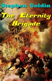 The Eternity Brigade ebook by Stephen Goldin