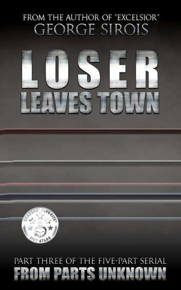 Loser Leaves Town ebook by George Sirois