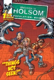 Things Not Seen ebook by Craig Schutt,Steven Butler,Jeff Albrecht,Al Milgrom