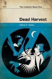 Dead Harvest ebook by Chris F. Holm