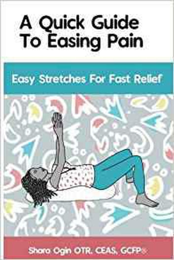 A Quick Guide to Easing Pain in the Workplace & Beyond ebook by shara ogin