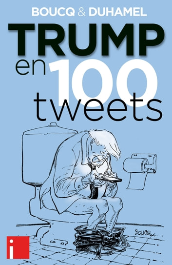 Trump en 100 tweets eBook by François Boucq,Vanessa Duhamel