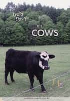 The Cows ebook by Lydia Davis