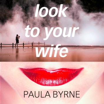 Look to Your Wife audiobook by Paula Byrne