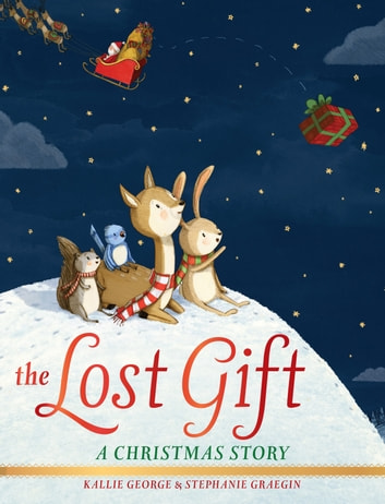 The Lost Gift - A Christmas Story ebook by Kallie George