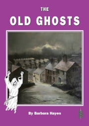 The Old Ghosts ebook by Barbara Hayes