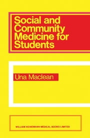 Social and Community Medicine for Students ebook by MacLean, Una