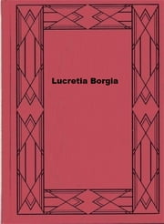 Lucretia Borgia ebook by Ferdinand Gregorovius