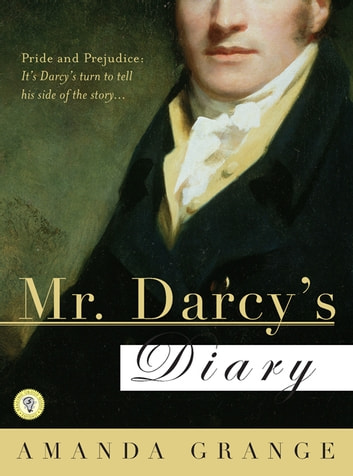 Mr. Darcy's Diary - A Novel ebook by Amanda Grange