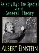 Relativity: The Special and General Theory with FREE Audiobook link+Author's Biography+Active TOC ebook by Albert Einstein
