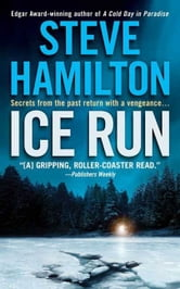 Ice Run - An Alex McKnight Novel ebook by Steve Hamilton