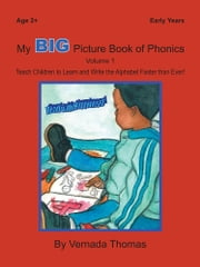My BIG Picture Book of Phonics - Teach Children to Learn and Write the Alphabet Faster than Ever! ebook by Vernada Thomas