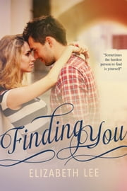 Finding You ebook by Elizabeth Lee