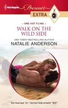 Walk on the Wild Side ebook by Natalie Anderson