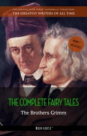 The Brothers Grimm: The Complete Fairy Tales ebook by The Brothers Grimm