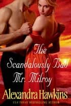The Scandalously Bad Mr. Milroy ebook by Alexandra Hawkins