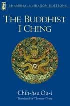 The Buddhist I Ching ebook by Chih-Hsu Ou-I, Thomas Cleary