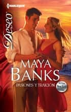 Pasiones y traición ebook by Maya Banks