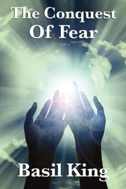 The Conquest of Fear ebook by Basil King