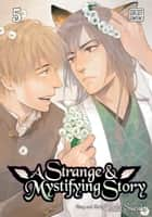 A Strange and Mystifying Story, Vol. 5 (Yaoi Manga) ebook by Tsuta Suzuki