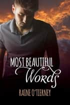 Most Beautiful Words ebook by Raine O'Tierney