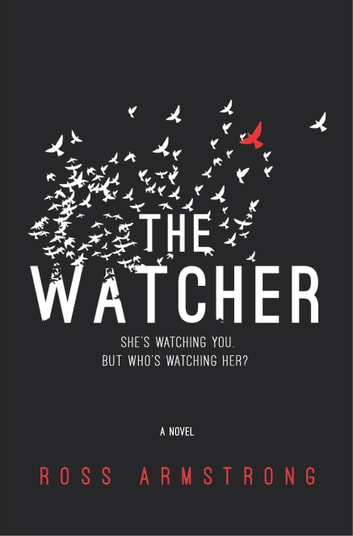The Watcher - A Novel 電子書 by Ross Armstrong