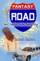 Fantasy Road ebook by Barbara Baldwin