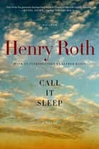 Call It Sleep ebook by Henry Roth,Alfred Kazin
