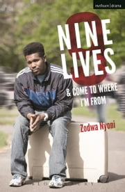 Nine Lives and Come To Where I'm From ebook by Zodwa Nyoni