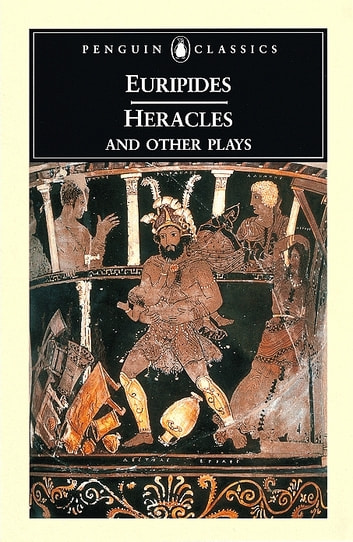 Heracles and Other Plays ebook by Euripides