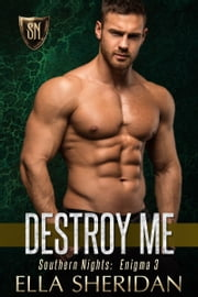 Destroy Me ebook by Ella Sheridan