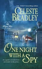 One Night With a Spy - The Royal Four ebook by Celeste Bradley