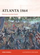 Atlanta 1864 ebook by James Donnell,Mr Steve Noon