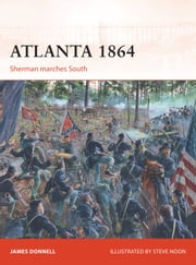 Atlanta 1864 - Sherman marches South ebook by James Donnell,Mr Steve Noon