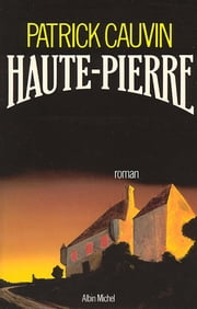 Haute-Pierre ebook by Patrick Cauvin