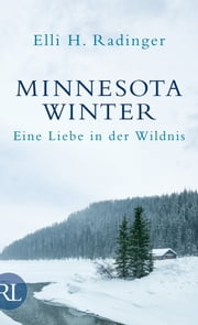 Minnesota Winter - Eine Liebe in der Wildnis ebook by Elli H. Radinger