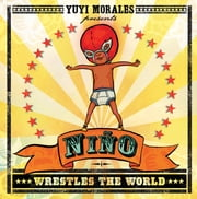 Niño Wrestles the World ebook by Yuyi Morales,Yuyi Morales