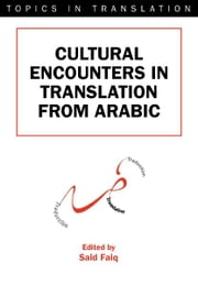 Cultural Encounters in Translation from Arabic ebook by Said FAIQ