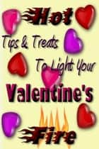Valentines Treats and Tips ebook by Oludayo Fawusi