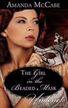 Girl In The Beaded Mask ebook by Amanda McCabe, Amanda Mccabe
