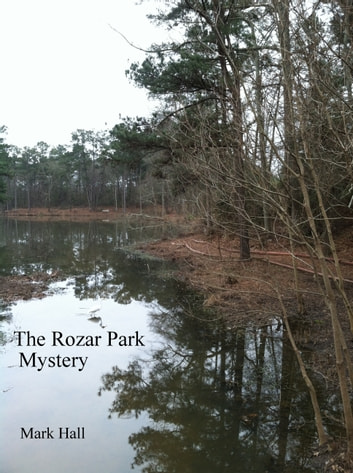 The Rozar Park Mystery ebook by Mark Hall