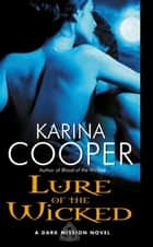 Lure of the Wicked ebook by Karina Cooper