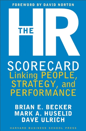 The HR Scorecard - Linking People, Strategy, and Performance ebook by David Ulrich,Brian E. Becker,Mark A. Huselid