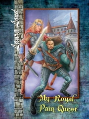 My Royal Pain Quest (The Lakeland Knight series, #2) ebook by Laura Lond
