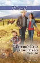 Fortune's Little Heartbreaker ebook by Cindy Kirk