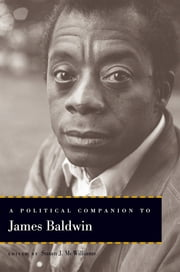 A Political Companion to James Baldwin ebook by Rachel Brahinsky, Lisa Beard, Brian Norman,...
