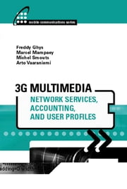 3g Multimedia Network Services, Accounting, and User Profiles ebook by Ghys, Freddy