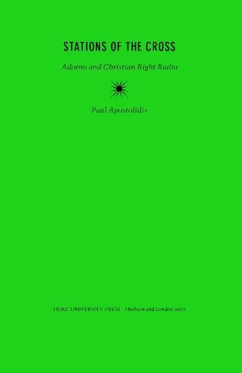 Stations of the Cross - Adorno and Christian Right Radio ebook by Paul Apostolidis
