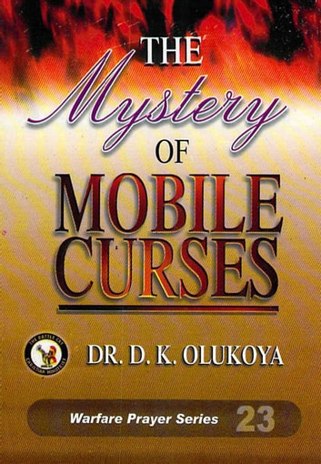 The Mystery of Mobile Curses ebook by Dr. D. K. Olukoya