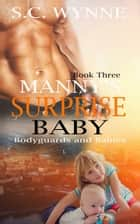 Manny's Surprise Baby ebook by S.C. Wynne